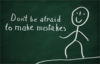 Don't Be Afraid To Make Mistakes